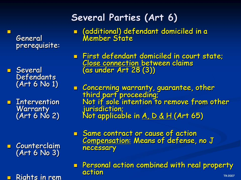 Several Parties (Art 6) General prerequisite: General prerequisite: Several Defendants (Art 6 No 1) Several Defendants (Art 6 No 1) Intervention Warra