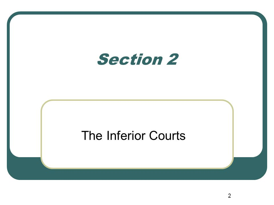 2 Section 2 The Inferior Courts