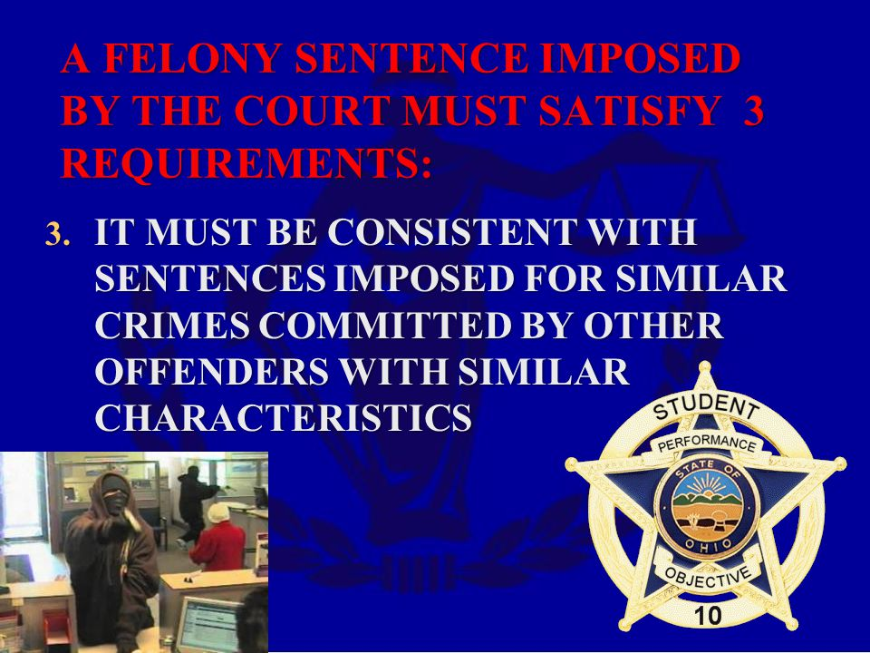 3. IT MUST BE CONSISTENT WITH SENTENCES IMPOSED FOR SIMILAR CRIMES COMMITTED BY OTHER OFFENDERS WITH SIMILAR CHARACTERISTICS A FELONY SENTENCE IMPOSED