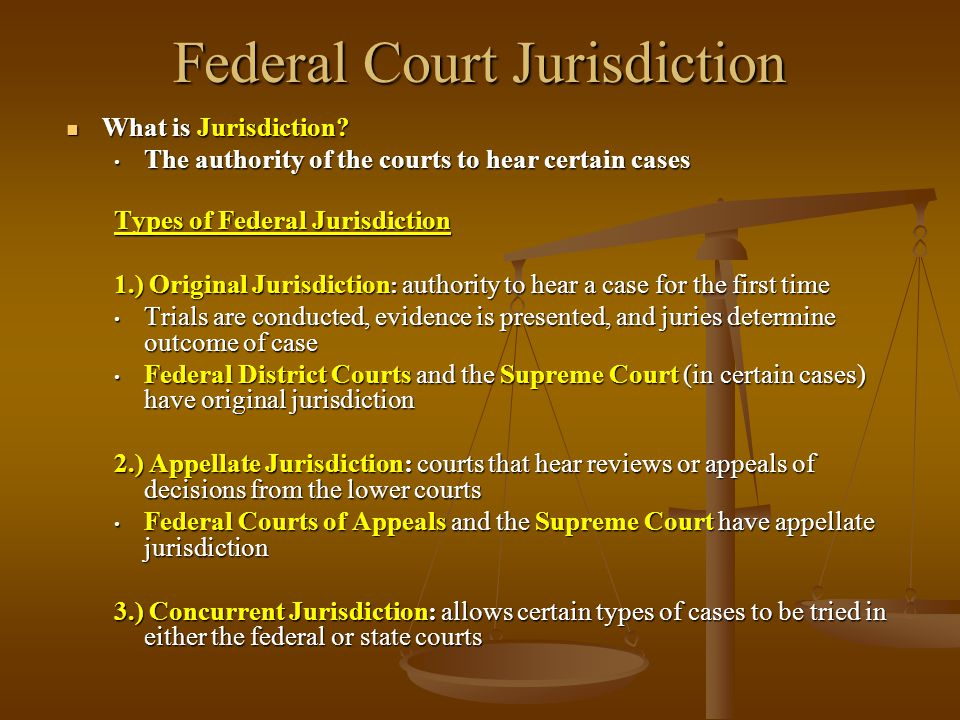 Types of Federal Courts 1.) District Courts created by the Judiciary Act of 1789 created by the Judiciary Act of 1789 Federal trial courts Federal trial courts Every state has at least one; more people = more district courts (GA has 3) Every state has at least one; more people = more district courts (GA has 3) Currently 94 district courts (w/ over 550 judges) Currently 94 district courts (w/ over 550 judges) Have original jurisdiction ONLY – no appellate jurisdiction Have original jurisdiction ONLY – no appellate jurisdiction Decide civil and criminal cases arising under the Constitution and federal laws Decide civil and criminal cases arising under the Constitution and federal laws Judges serve for life – appointed by President of U.S.