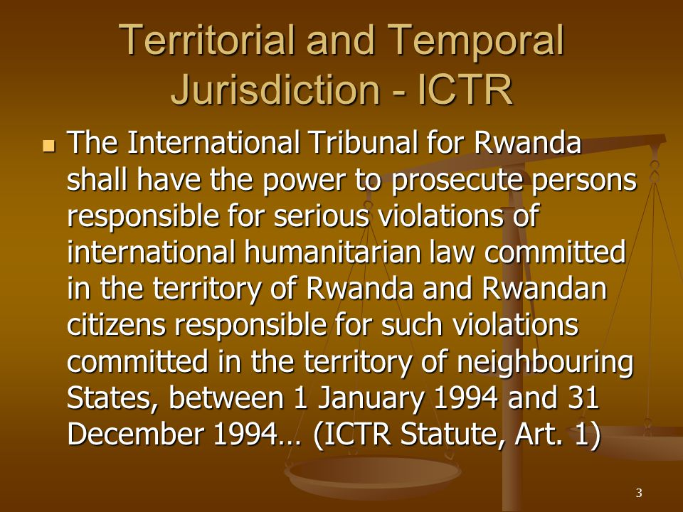 4 Criminal Liability - ICTY An interpretation of the Statute based on its object and purpose leads to the conclusion that the Statute intends to extend the jurisdiction of the International Tribunal to all those 'responsible for serious violations of international humanitarian law…