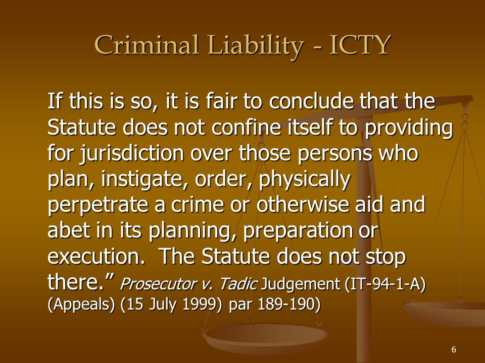 7 Criminal Liability - ICTY Criminal Liability - ICTY ICTY Statute Article 7 (Individual criminal responsibility) 1.