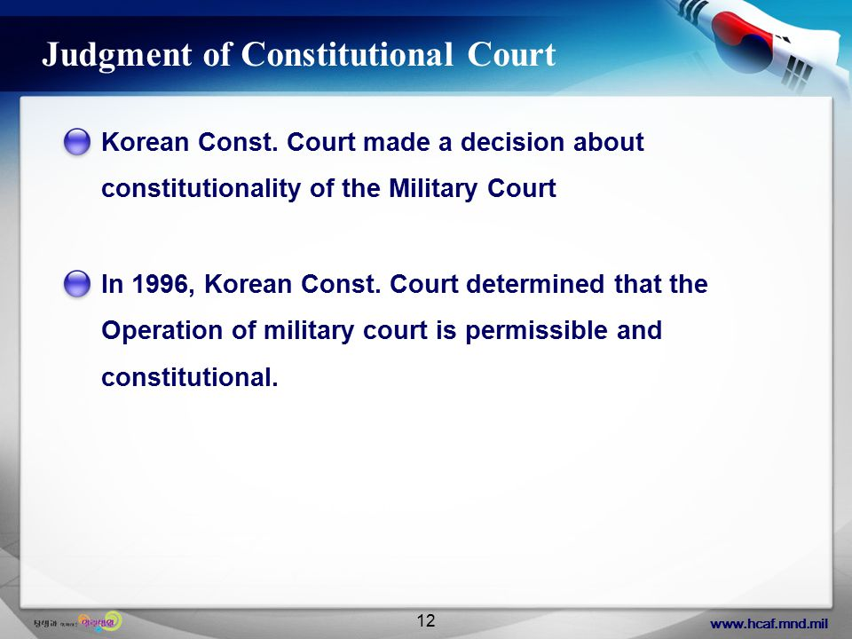 www.hcaf.mnd.mil 12 Judgment of Constitutional Court Korean Const.