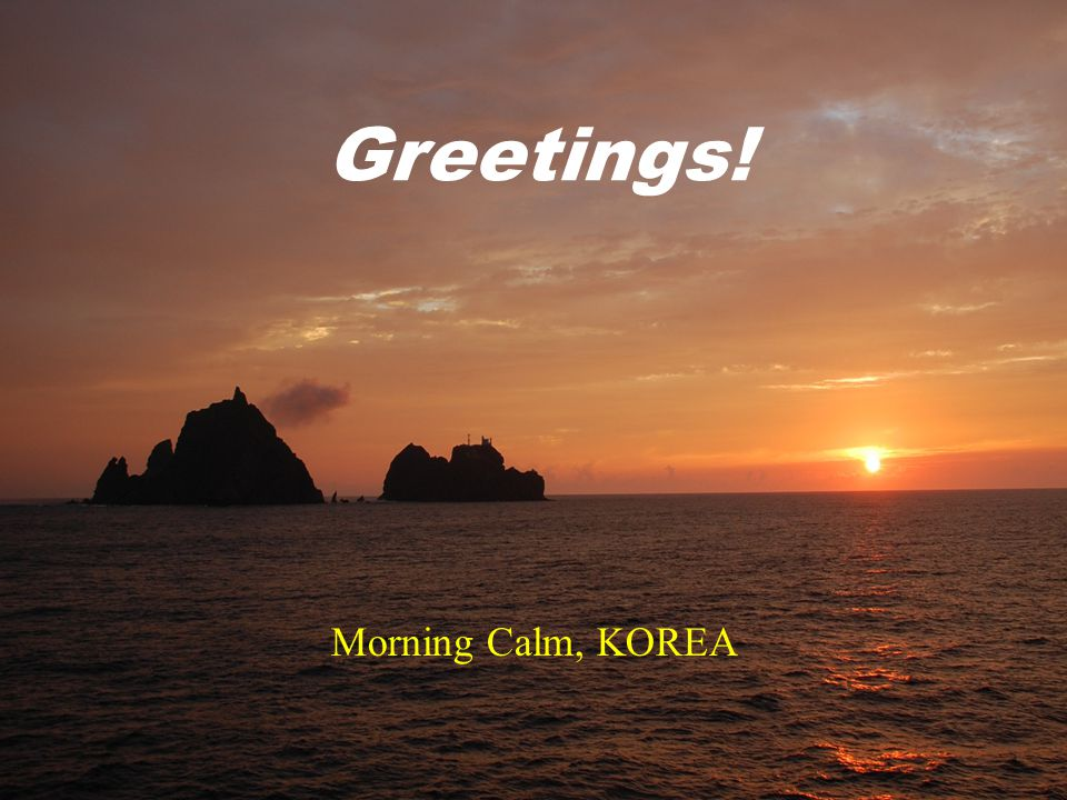 Morning Calm, KOREA Greetings!