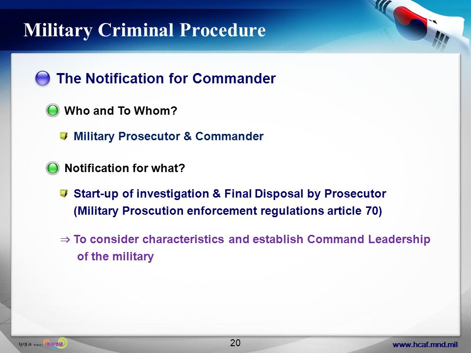 www.hcaf.mnd.mil 20 Military Criminal Procedure The Notification for Commander Who and To Whom.