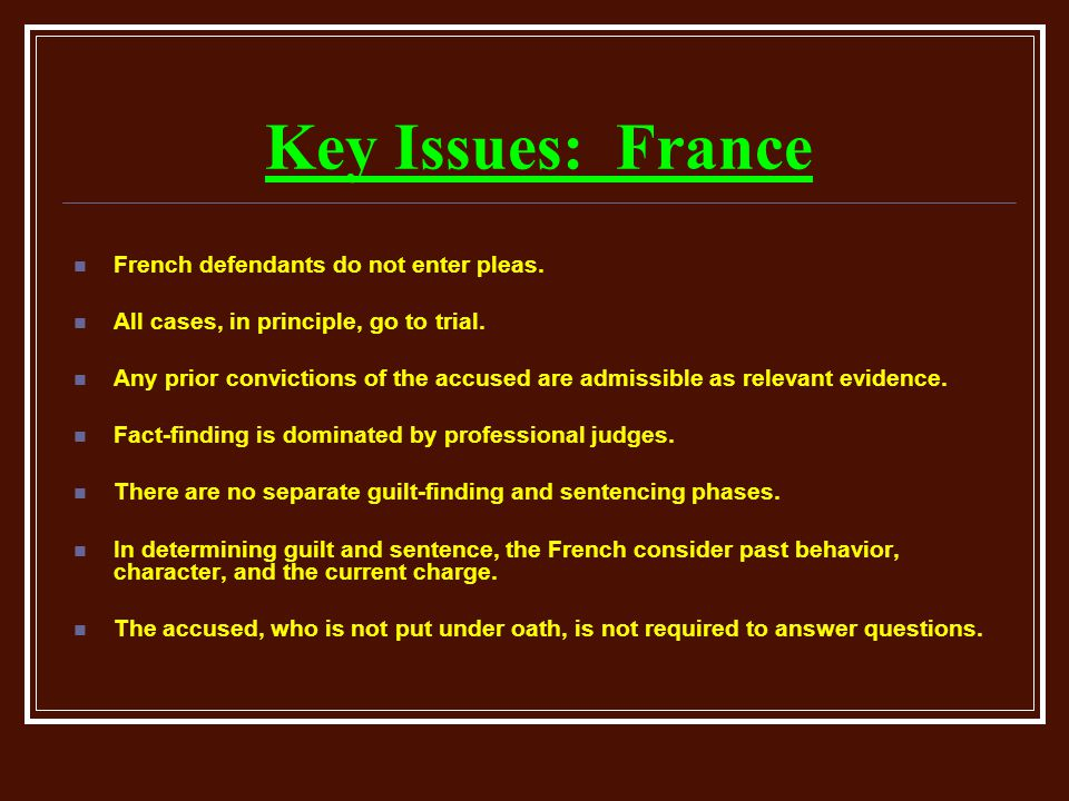 Key Issues: France French defendants do not enter pleas.