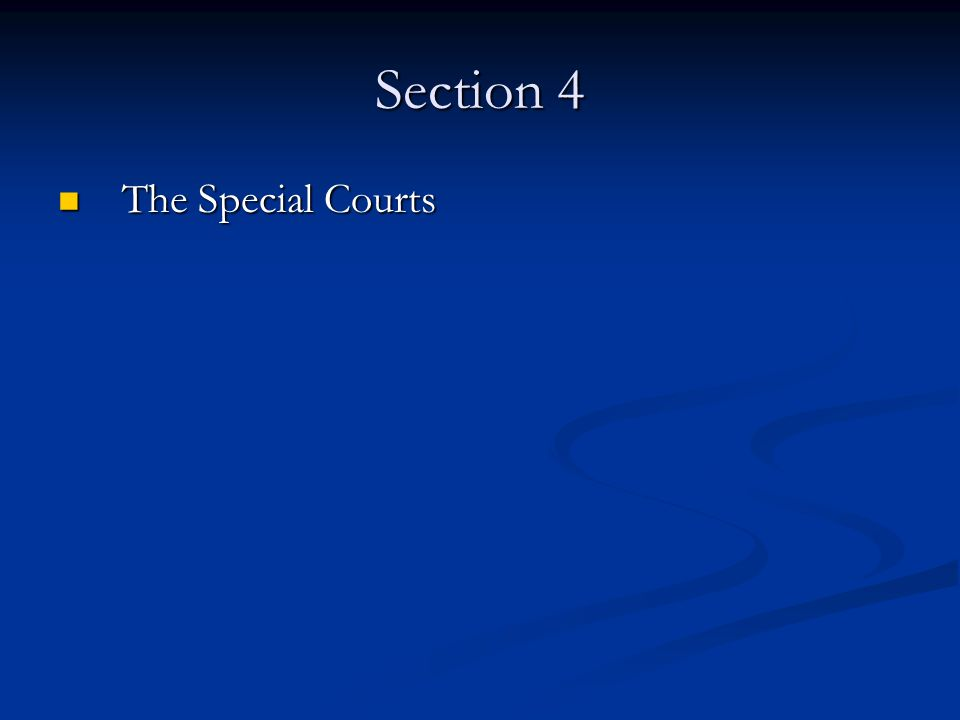 Section 4 The Special Courts The Special Courts