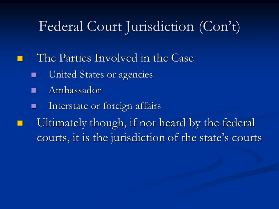 Federal Court Jurisdiction (Con't) The Parties Involved in the Case The Parties Involved in the Case United States or agencies United States or agenci