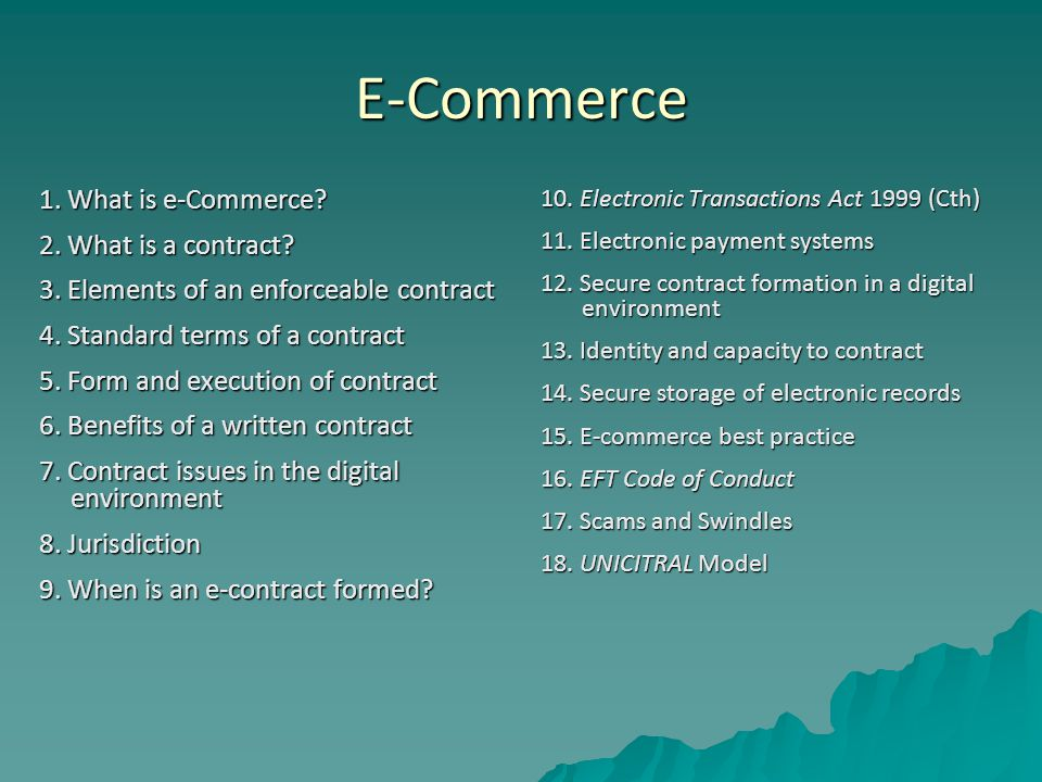 E-Commerce 1. What is e-Commerce. 2. What is a contract.
