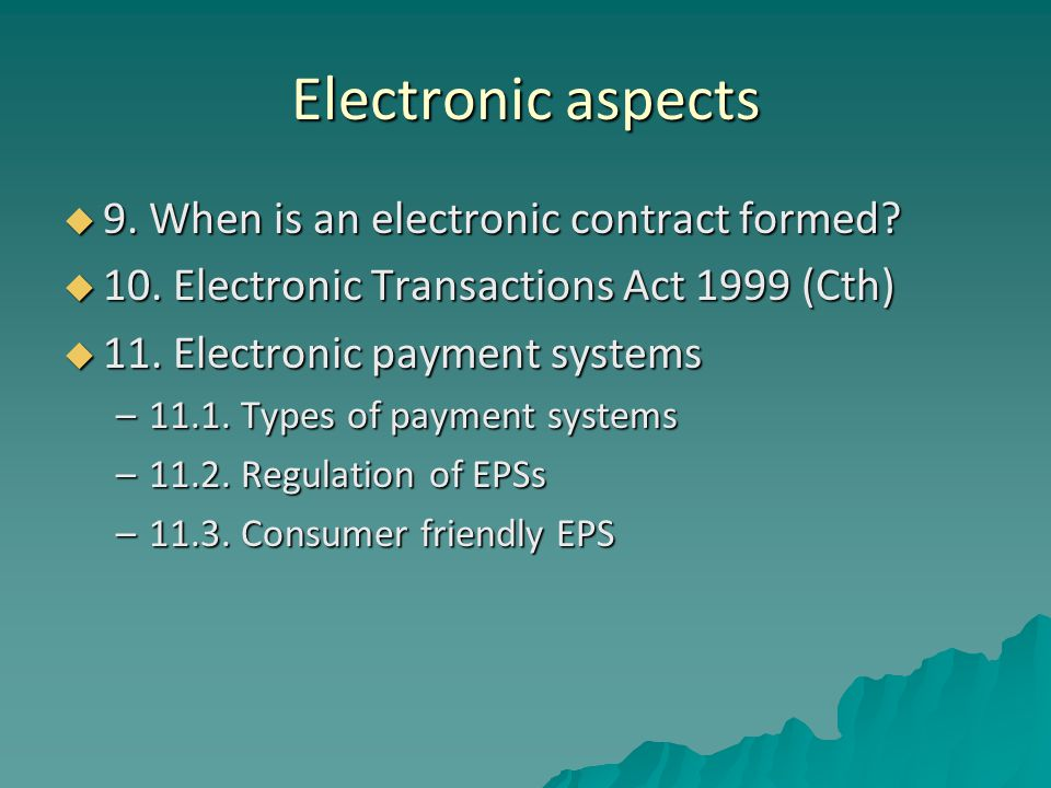Electronic aspects  9. When is an electronic contract formed.