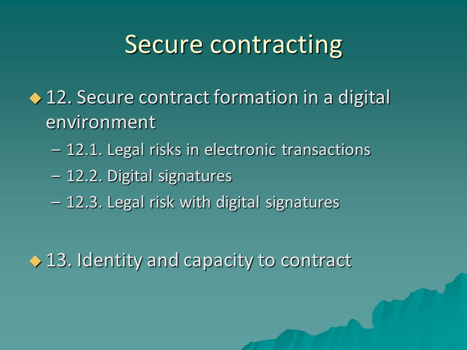 Secure contracting  12. Secure contract formation in a digital environment –12.1.