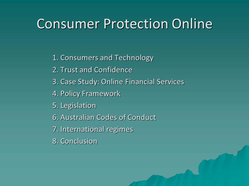 Consumer Protection Online 1. Consumers and Technology 2.
