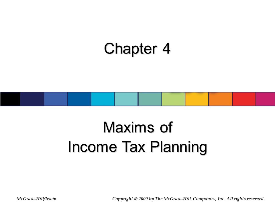4-12 Income Tax Planning – Time Period Variable  Opportunity costs  Shifting tax costs to a later period may involve postponing a cash inflow to a later period.