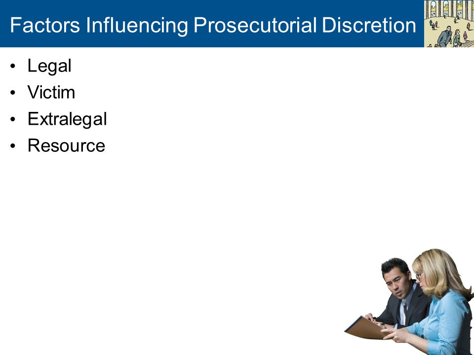 Factors Influencing Prosecutorial Discretion Legal Victim Extralegal Resource