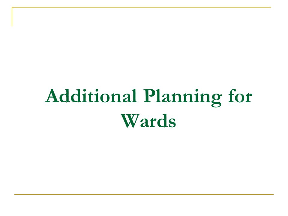 Additional Planning for Wards