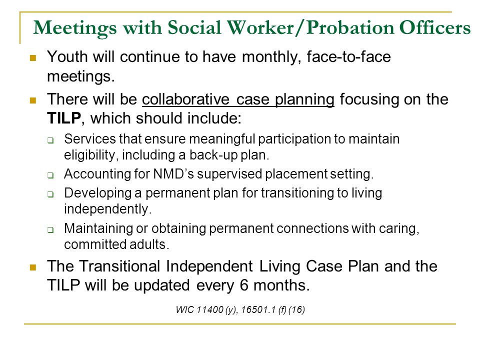 Meetings with Social Worker/Probation Officers Youth will continue to have monthly, face-to-face meetings.
