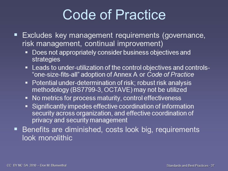 CC: BY NC SA 2010 – Don M. Blumenthal Standards and Best Practices - 37 Code of Practice  Excludes key management requirements (governance, risk mana