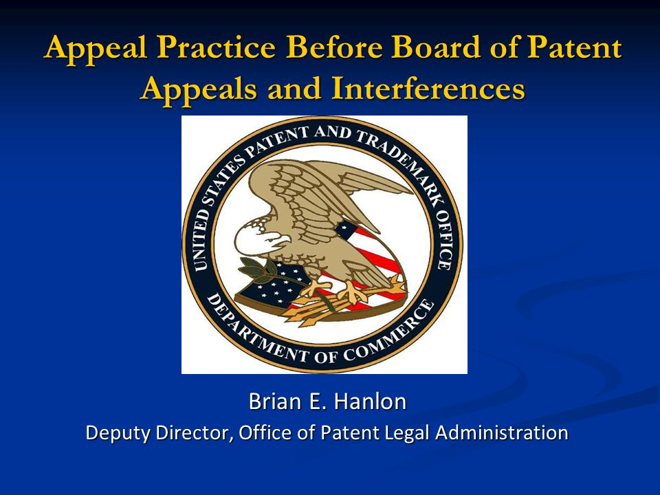 Appeal Practice Before Board of Patent Appeals and Interferences Brian E.