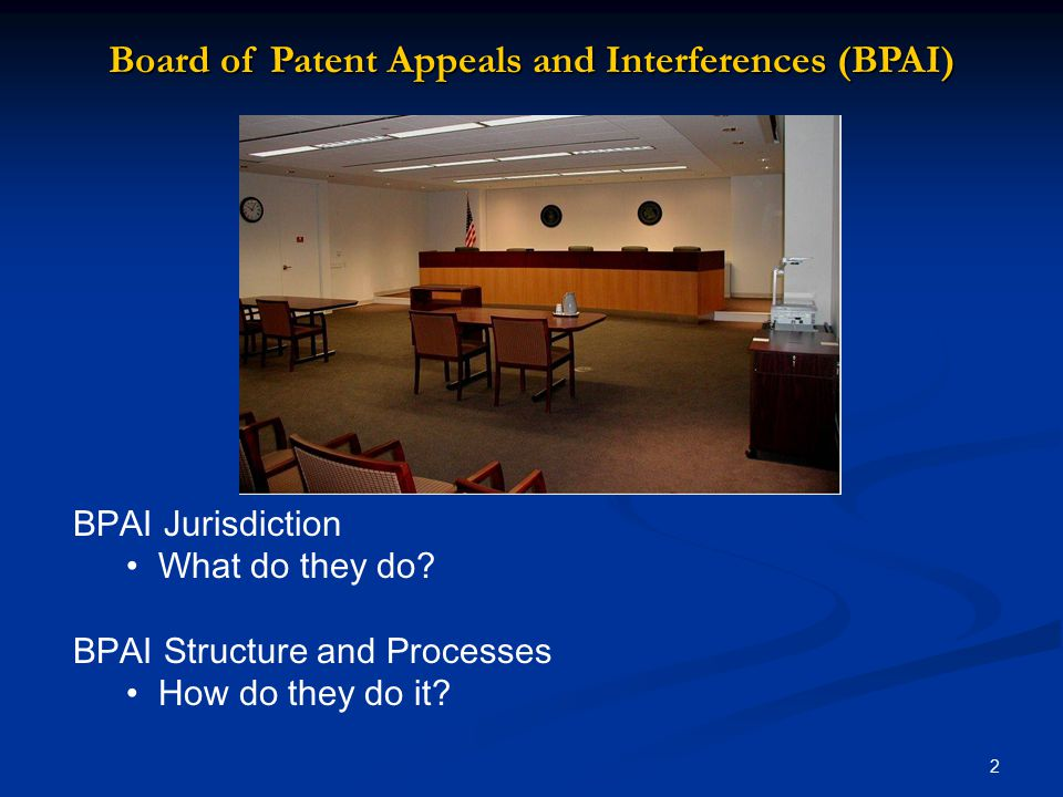 2 BPAI Jurisdiction What do they do.BPAI Structure and Processes How do they do it.