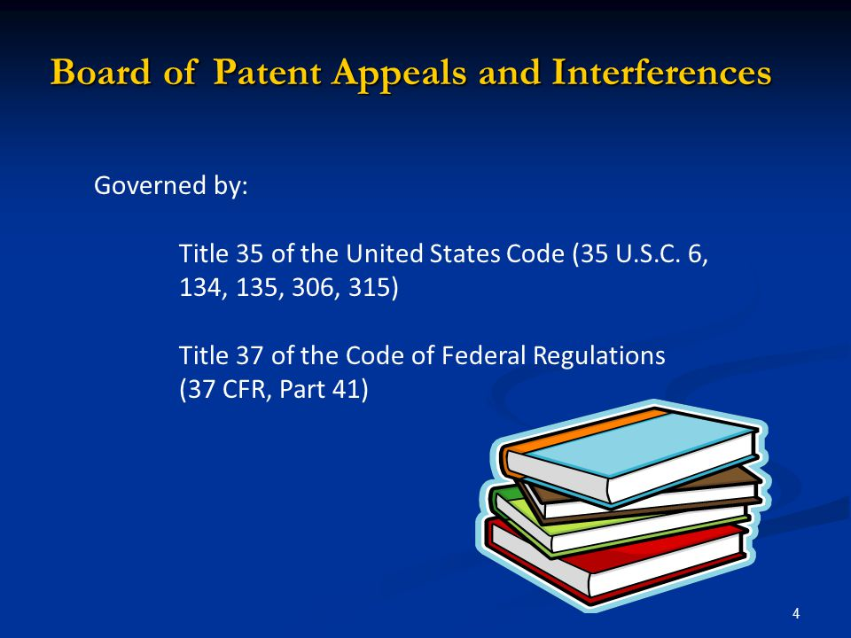 4 Governed by: Title 35 of the United States Code (35 U.S.C.