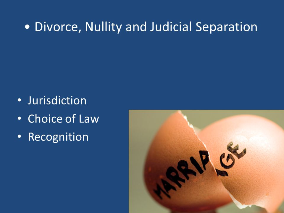 Divorce, Nullity and Judicial Separation Jurisdiction Choice of Law Recognition