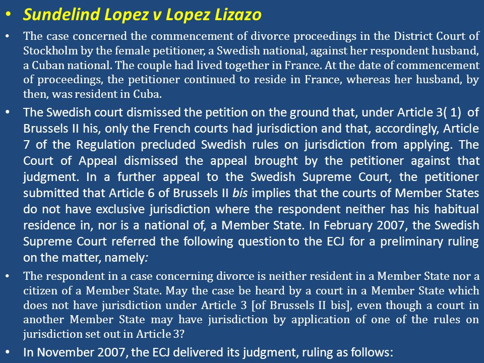 Sundelind Lopez v Lopez Lizazo The case concerned the commencement of divorce proceedings in the District Court of Stockholm by the female petitioner,