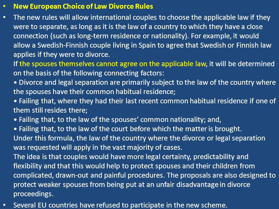 New European Choice of Law Divorce Rules The new rules will allow international couples to choose the applicable law if they were to separate, as long