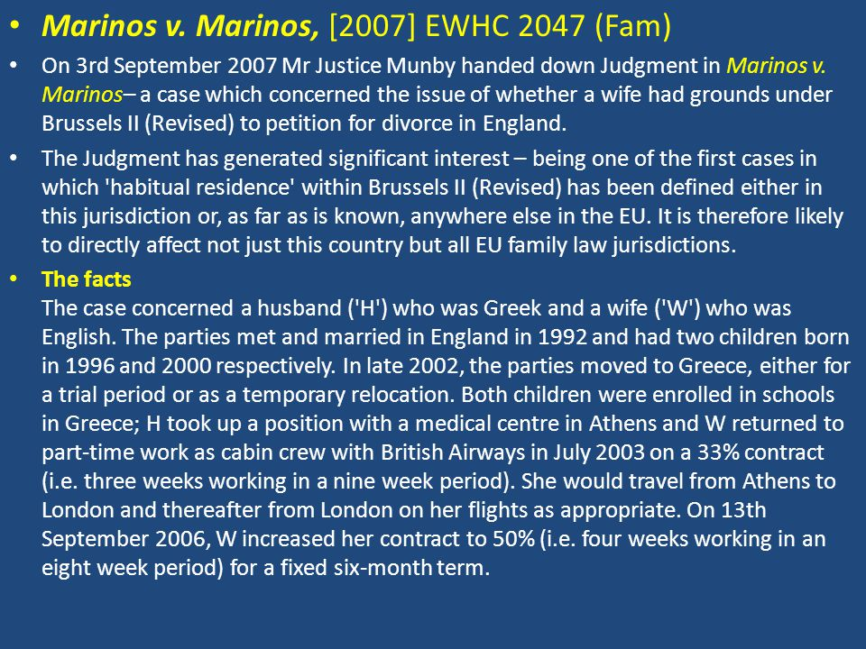 Marinos v. Marinos, [2007] EWHC 2047 (Fam) On 3rd September 2007 Mr Justice Munby handed down Judgment in Marinos v. Marinos– a case which concerned t