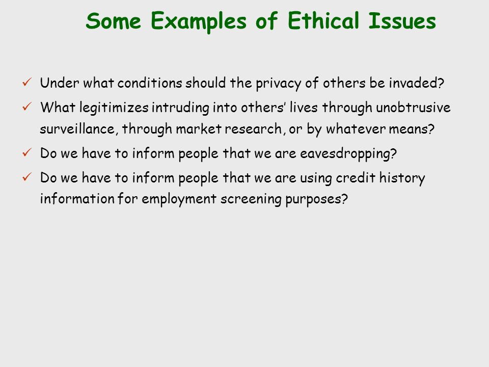 Under what conditions should the privacy of others be invaded? What legitimizes intruding into others' lives through unobtrusive surveillance, through