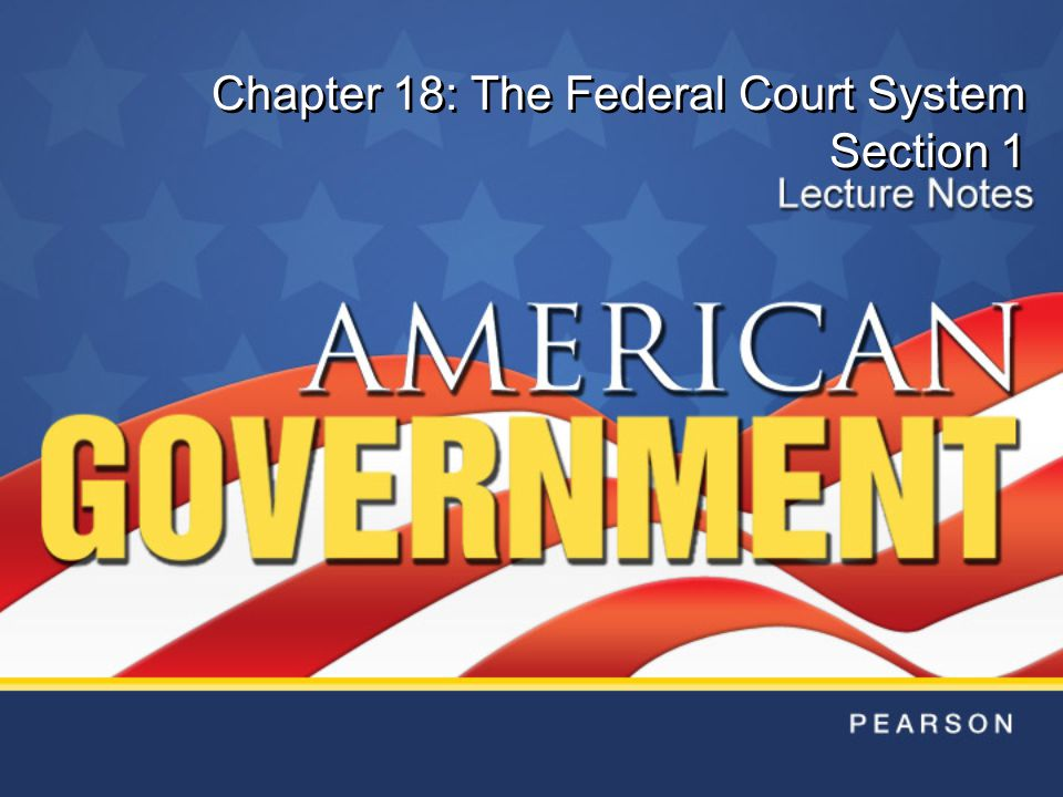 Chapter 18: The Federal Court System Section 1