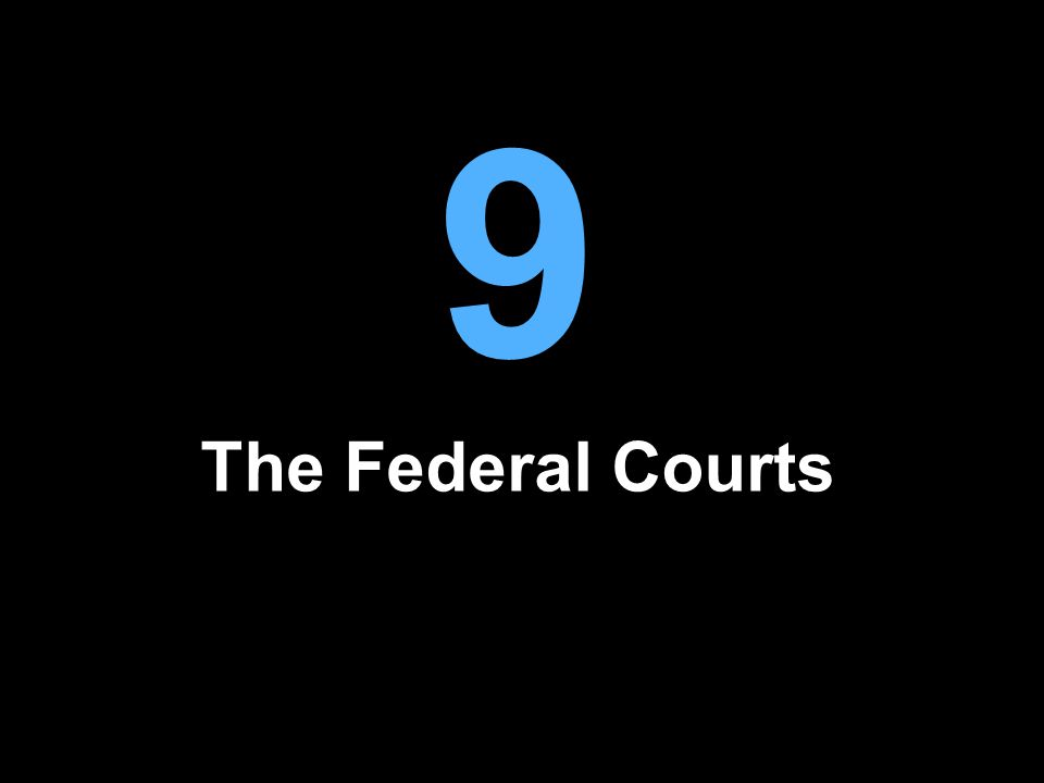 The Organization of the Court System: Federal Courts Most cases are heard in state courts Cases are heard in federal court if they involve federal laws, treaties, or the Constitution Article III of the Constitution gives the U.S.
