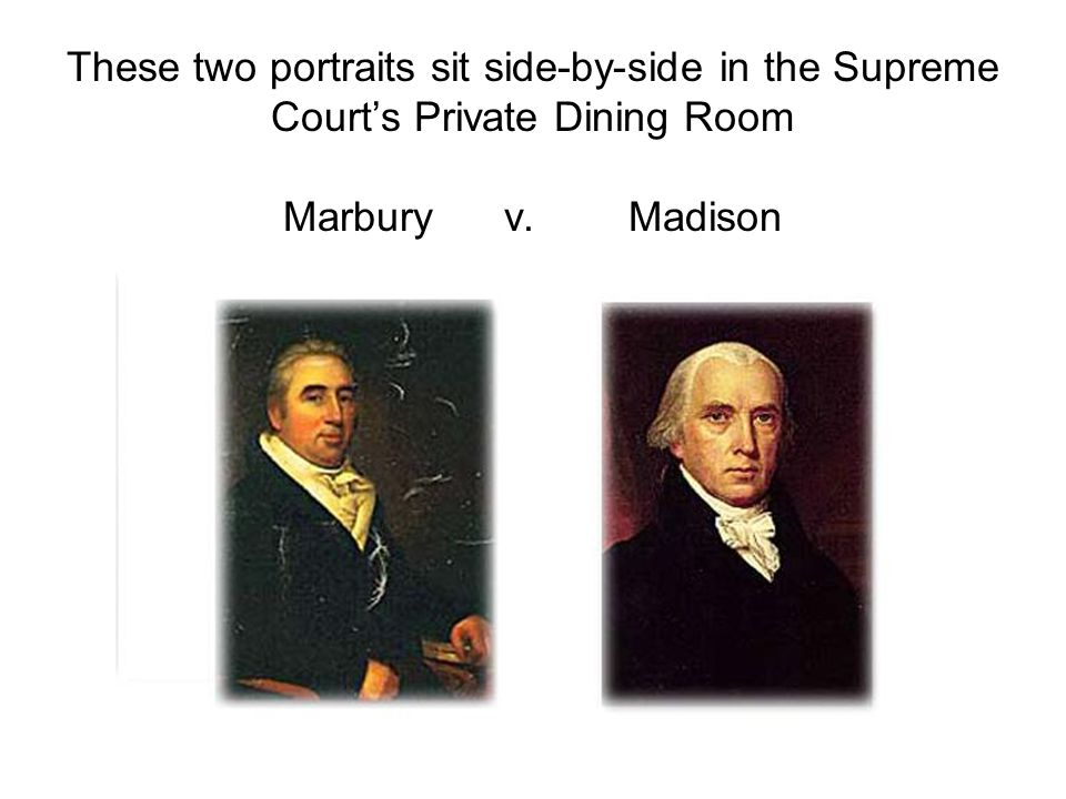 These two portraits sit side-by-side in the Supreme Court's Private Dining Room Marbury v. Madison
