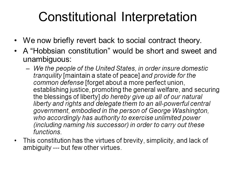 Constitutional Interpretation We now briefly revert back to social contract theory.