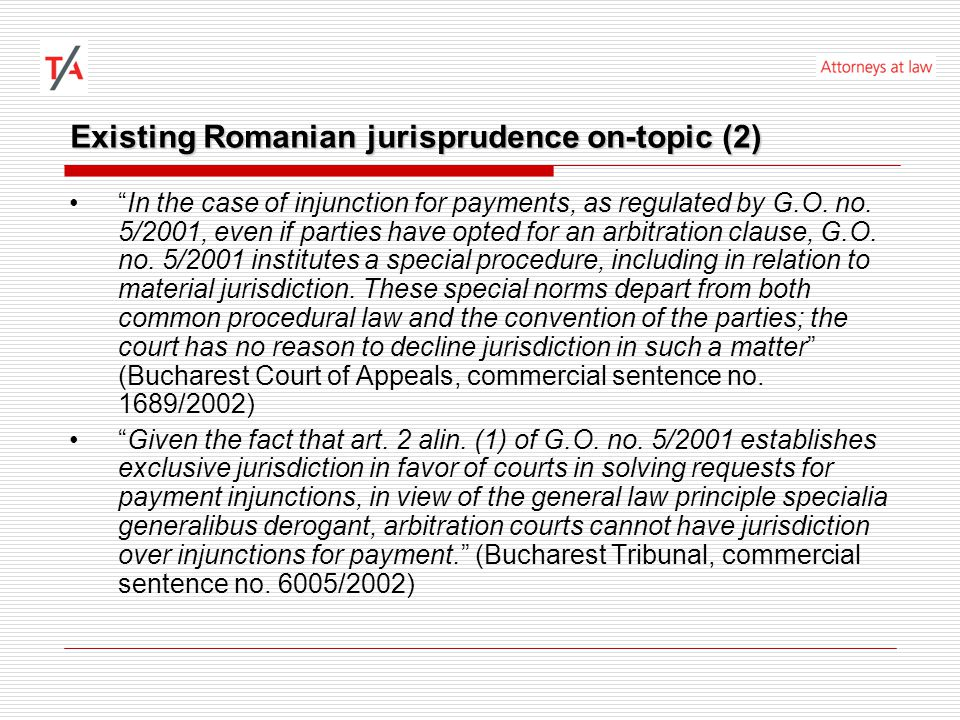 Existing Romanian jurisprudence on-topic (2) In the case of injunction for payments, as regulated by G.O.