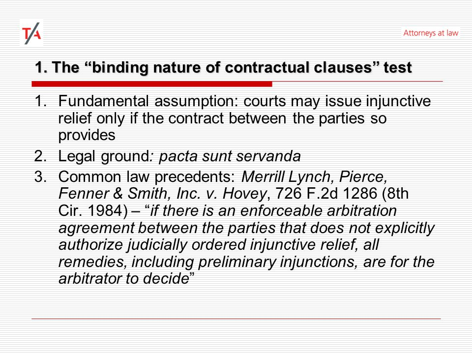 """1. The """"binding nature of contractual clauses"""" test 1.Fundamental assumption: courts may issue injunctive relief only if the contract between the part"""