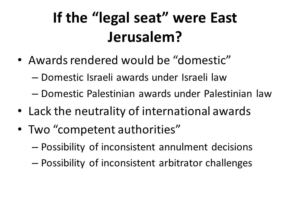 If the legal seat were East Jerusalem.