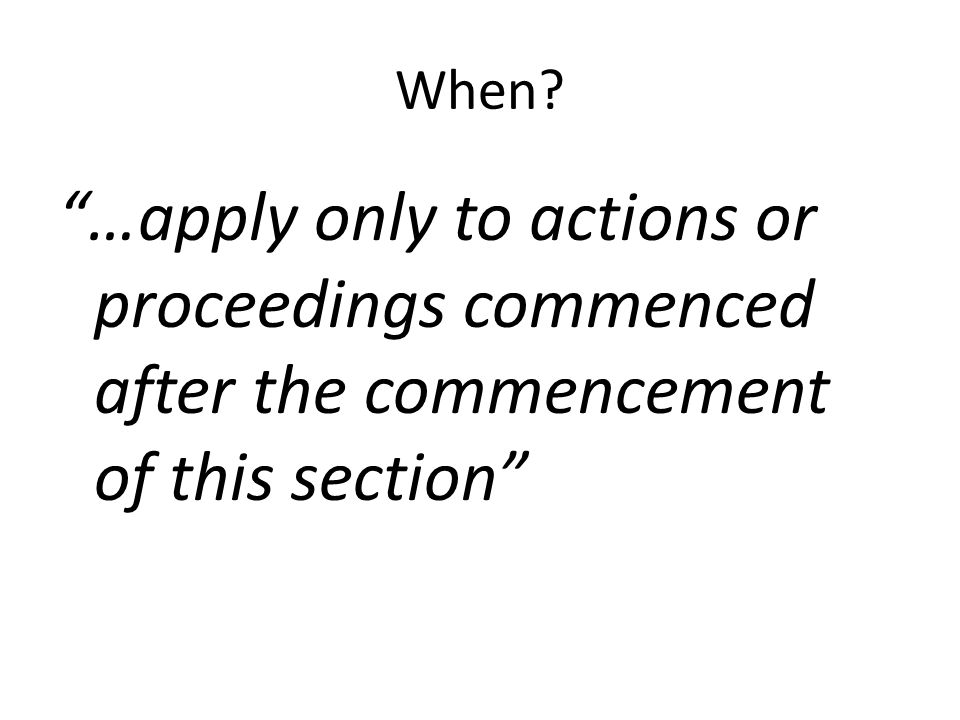 When …apply only to actions or proceedings commenced after the commencement of this section