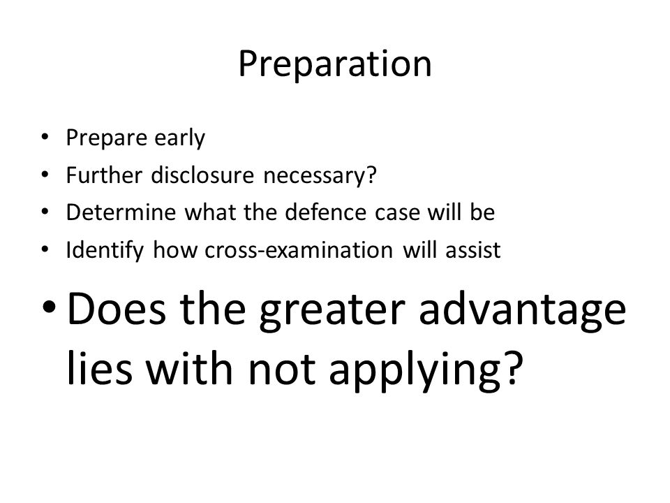 Preparation Prepare early Further disclosure necessary.