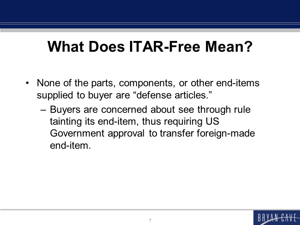 38 DDTC Policy ITAR section 120.3 cites these three criteria as policy considerations regarding when an article may be designated or determined in the future to be a defense article BUT according to the ITAR, DDTC, not the exporter, may consider such factors when adding items to the USML, responding to requests to resolve doubts about the jurisdictional status of an item or removing an article from the ITAR's jurisdiction