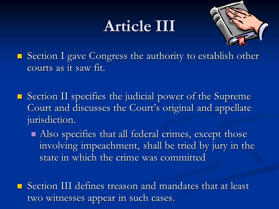 Article III Section I gave Congress the authority to establish other courts as it saw fit. Section I gave Congress the authority to establish other co