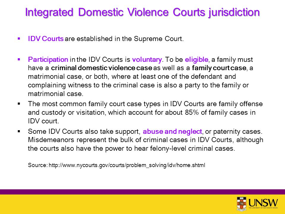 Integrated Domestic Violence Courts jurisdiction  IDV Courts are established in the Supreme Court.