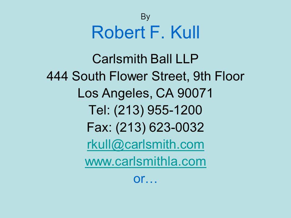 By Robert F. Kull Carlsmith Ball LLP 444 South Flower Street, 9th Floor Los Angeles, CA 90071 Tel: (213) 955-1200 Fax: (213) 623-0032 rkull@carlsmith.