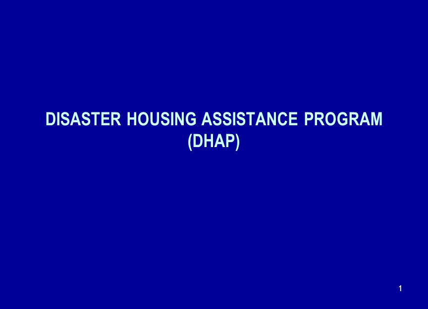 1 DISASTER HOUSING ASSISTANCE PROGRAM (DHAP)