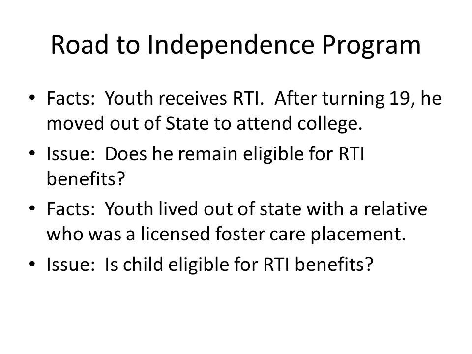 Road to Independence Program Facts: Youth receives RTI.