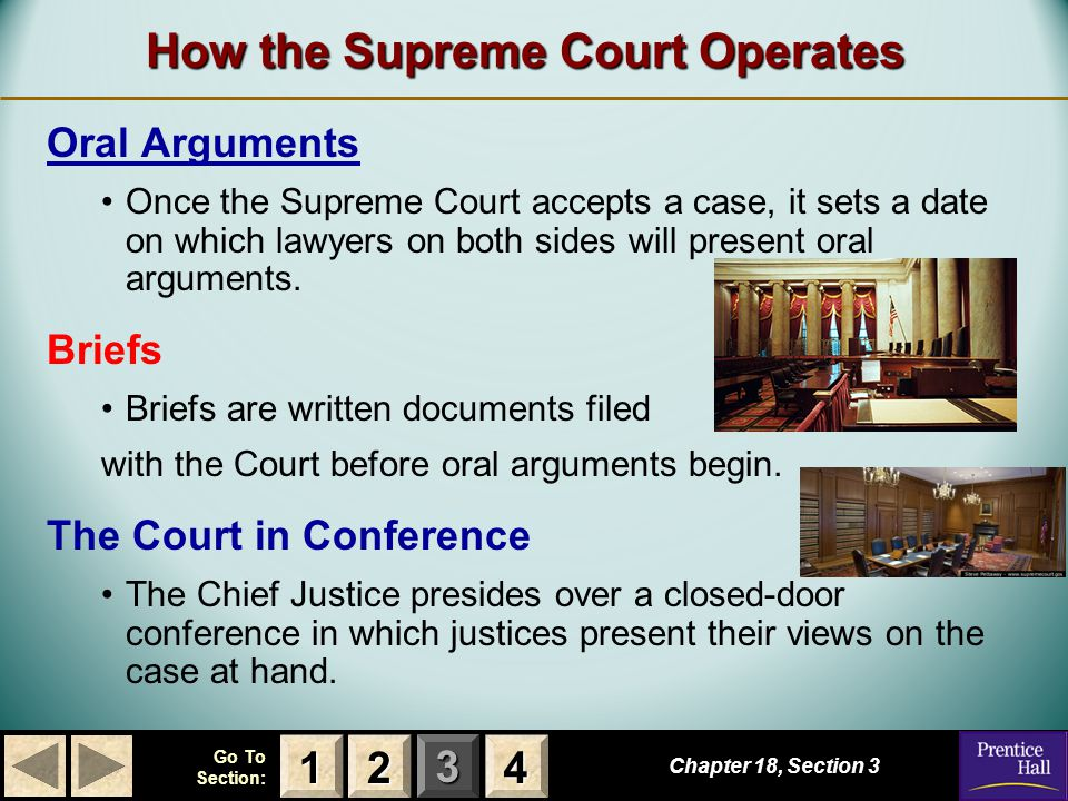 123 Go To Section: 4 How the Supreme Court Operates Oral Arguments Once the Supreme Court accepts a case, it sets a date on which lawyers on both sides will present oral arguments.