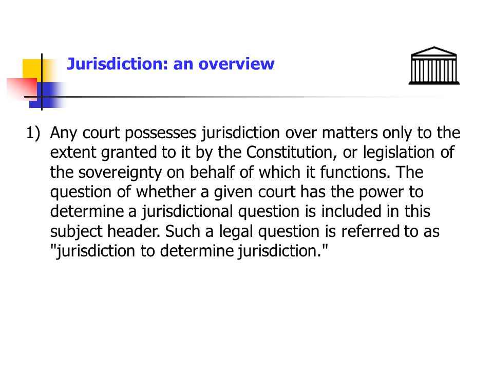 Jurisdiction: an overview In general, federal courts may decide cases that involve the United States government, the United States Constitution or federal law, or controversies between states, or between the United States and foreign governments.