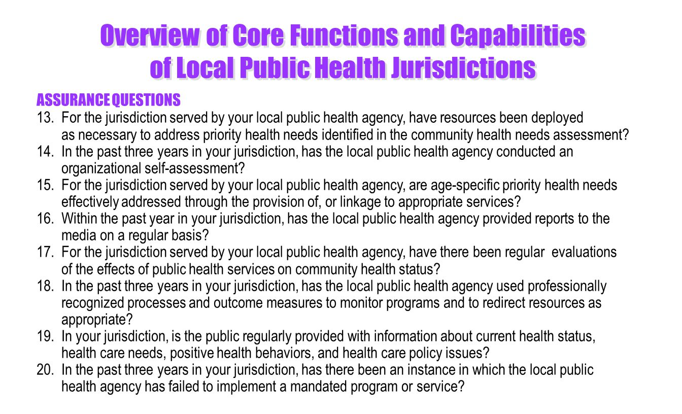 Overview of Core Functions and Capabilities of Local Public Health Jurisdictions ASSURANCE QUESTIONS 13.