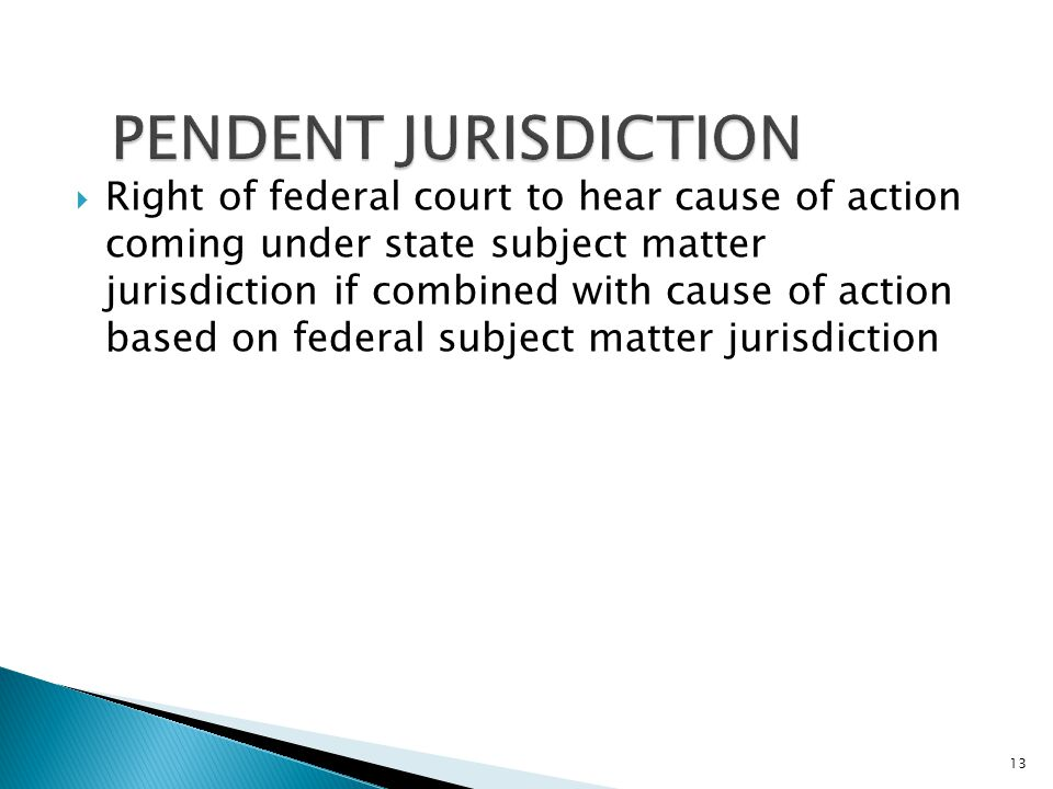 Right of federal court to hear cause of action coming under state subject matter jurisdiction if combined with cause of action based on federal subj