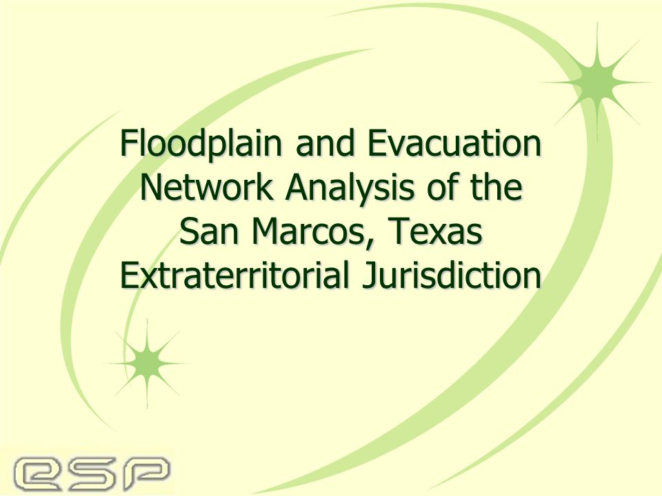 Floodplain and Evacuation Network Analysis of the San Marcos, Texas Extraterritorial Jurisdiction