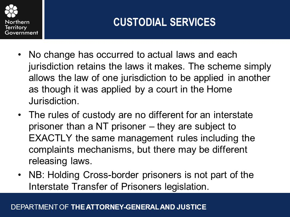 CUSTODIAL SERVICES No change has occurred to actual laws and each jurisdiction retains the laws it makes.